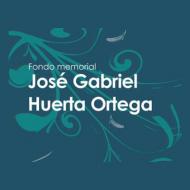 FONDO HOMENAJE JOSÉ GABRIEL HUERTA ORTEGA